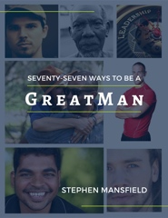 77 Ways To Be A Great Man